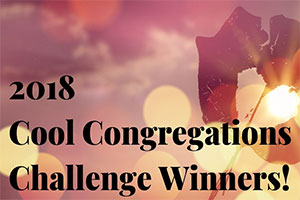 2018 Cool Congregations Challenge Winners